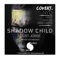 Covert New Years Day event now announced! First headliner SHADOW CHILD