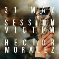 Preview: Content presents Session Victim &amp; Hector Moralez