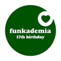 Funkademia 17th birthday - members get in free!