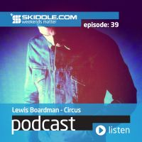 podcast: episode 39 with Lewis boardman (Circus)