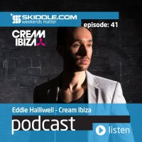 Podcast: Episode 41 with Eddie Halliwell (Cream Ibiza)