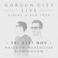 The Rainbow Venues presents Gorgon City Sirens Tour