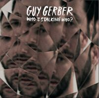Guy Gerber releases his album 'Who's Stalking Who' for free