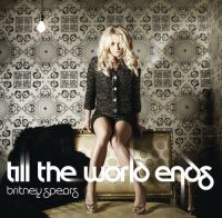 Single Review: Britney Spears, 'Till The World Ends'